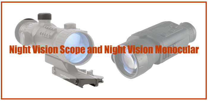 Night Vision Scope vs Monocular