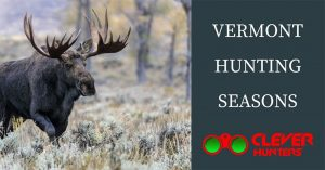 Vermont Hunting Seasons, 2018 – 2019