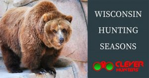 Wisconsin Hunting Seasons, 2018 – 2019